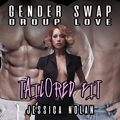 Gender Swap Group Love: Tailored Fit audiobook cover art