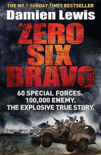 Preisvergleich Produktbild Zero Six Bravo: 60 Special Forces. 100, 000 Enemy. The Explosive True Story