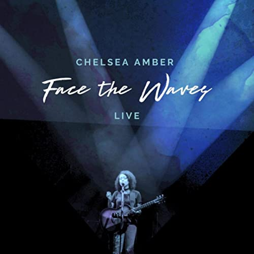 Chelsea Amber - Face the Waves (Live) (2019) » JPortal