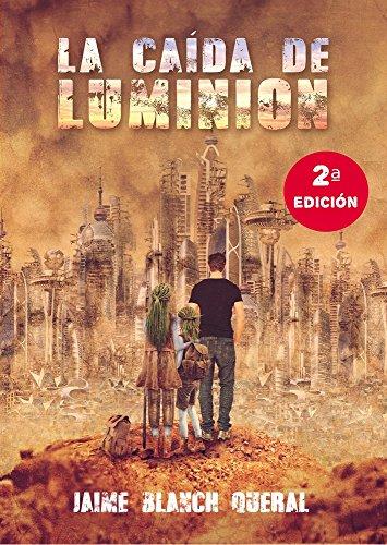 La Caída de Luminion (2 edición) (Universo Luminion nº 1