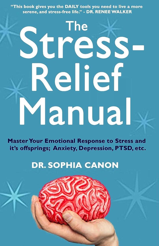 海藻良いメアリアンジョーンズThe Stress-Relief Manual: Master Your Emotional Response to Stress and  it's offsprings;  Anxiety, Depression, PTSD, etc.