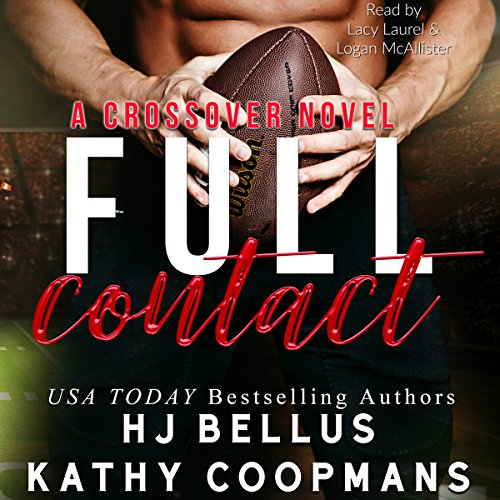 Full Contact     The Crossover Series              By:                                                                                                                                 HJ Bellus,                                                                                        Kathy Coopmans                               Narrated by:                                                                                                                                 Lacy Laurel,                                                                                        Logan McAllister                      Length: 6 hrs and 53 mins     1 rating     Overall 3.0