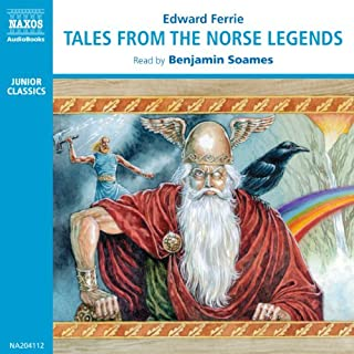 Tales from the Norse Legends                   By:                                                                                                                                 Edward Ferrie                               Narrated by:                                                                                                                                 Benjamin Soames                      Length: 2 hrs and 38 mins     60 ratings     Overall 4.6
