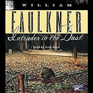 Intruder in the Dust                   By:                                                                                                                                 William Faulkner                               Narrated by:                                                                                                                                 Scott Brick                      Length: 8 hrs and 11 mins     111 ratings     Overall 4.2