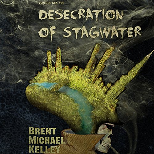 Chuggie and the Desecration of Stagwater audiobook cover art