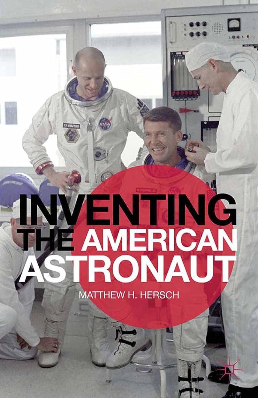 読みやすさ肉言い換えるとInventing the American Astronaut (Palgrave Studies in the History of Science and Technology) (English Edition)