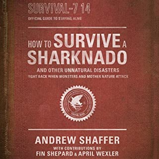How to Survive a Sharknado and Other Unnatural Disasters audiobook cover art