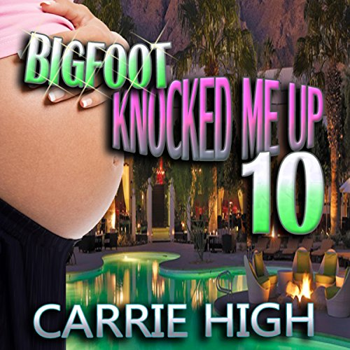 Bigfoot Knocked Me Up 10 audiobook cover art