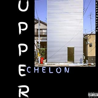 UPPER ECHELON [Explicit]