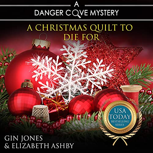 A Christmas Quilt to Die For: A Danger Cove Quilting Mystery Audiobook By Gin Jones, Elizabeth Ashby cover art