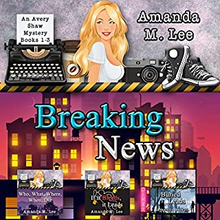 Breaking News: Avery Shaw Mystery Books 1-3                   By:                                                                                                                                 Amanda M. Lee                               Narrated by:                                                                                                                                 Angel Clark                      Length: 19 hrs and 54 mins     190 ratings     Overall 4.2