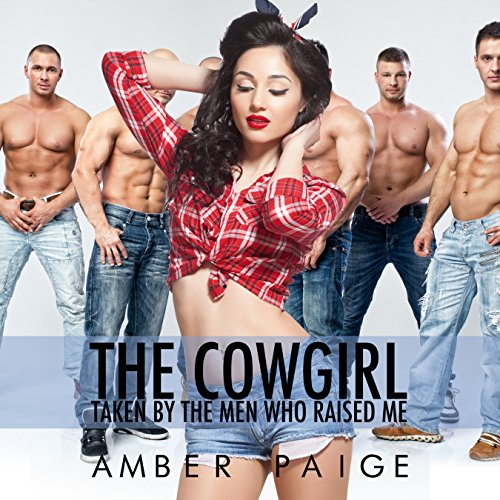 The Cowgirl: Taken by the Men Who Raised Me audiobook cover art