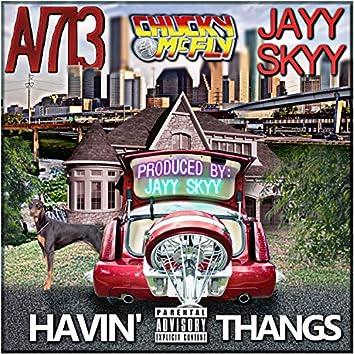 Havin' Thangs (feat. Jayy Skyy & Chucky McFly)