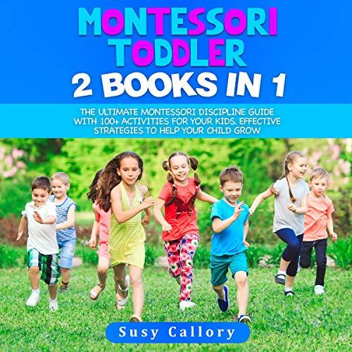 Montessori Toddler: 2 Books in 1 audiobook cover art