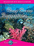 Deep Ocean Impressions: Tranquil World - Relaxation with Music & Nature
