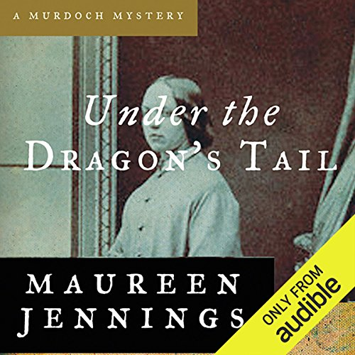 Under the Dragon's Tail                   By:                                                                                                                                 Maureen Jennings                               Narrated by:                                                                                                                                 David Marantz                      Length: 6 hrs and 44 mins     5 ratings     Overall 5.0