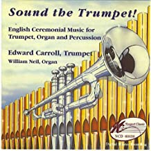 Sound The Trumpet!: English Ceremonial Music for Trumpet, Organ and Percussion