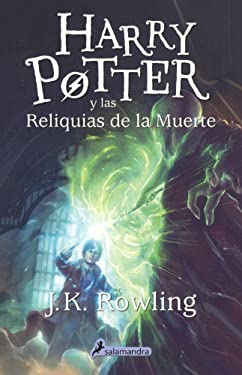 Harry Potter Y Las Reliquias De La Muerte (Harry Potter And The Deathly Hollows) (Turtleback School & Library Binding Edition) (Spanish Edition)
