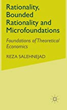 Rationality, Bounded Rationality and Microfoundations: Foundations of Theoretical Economics