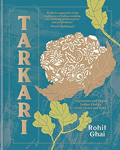 Compare Textbook Prices for Tarkari: Innovative Vegetarian and Vegan Indian Dishes with Heart and Soul  ISBN 9780857839329 by Ghai, Rohit