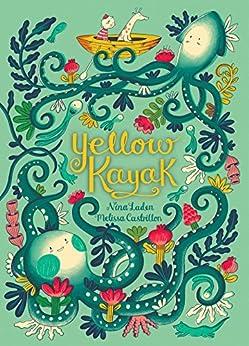 Yellow Kayak by [Nina Laden, Melissa Castrillon]