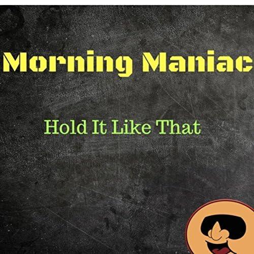 Morning Maniac