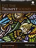Let the Trumpet Sound: 22 pieces by old masters for trumpet and organ or piano. Trompete mit Klavier oder Orgel (Leicht-Mittelschwer)