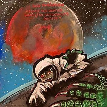 Escape the Reptile Kings / An Astronaut's demise