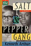 The Salt & Pepper Gang: a memoir