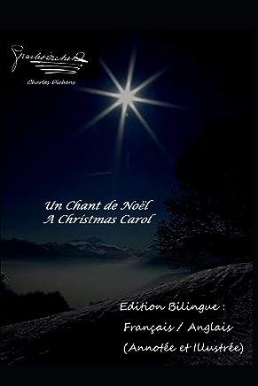 Un Chant de Noël / A Christmas Carol - Edition Bilingue : Français / Anglais (Annotée et Illustrée)