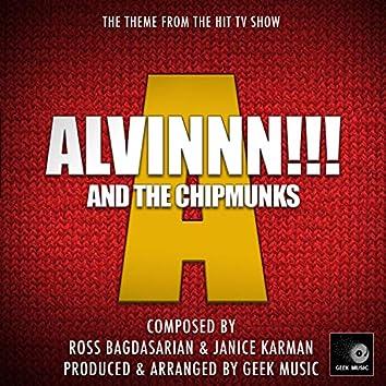 "Alvinnn And The Chipmunks Theme (From ""Alvinnn And The Chipmunks"")"