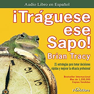 Traguese ese Sapo [Swallow that Frog] audiobook cover art