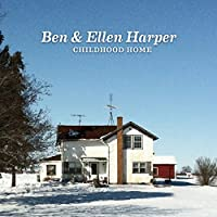 Childhood Home by BEN & ELLEN HARPER (2014-06-04)