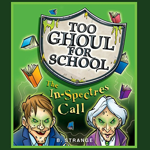 Too Ghoul for School: The In-Spectres Call cover art