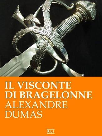 A. Dumas. Il Visconte di Bragelonne (RLI CLASSICI)