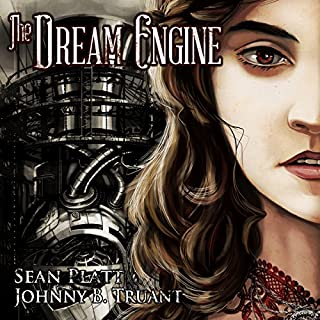 The Dream Engine     Blunderbuss, Book 1              By:                                                                                                                                 Sean Platt,                                                                                        Johnny B. Truant                               Narrated by:                                                                                                                                 Ray Chase                      Length: 10 hrs and 31 mins     56 ratings     Overall 4.2