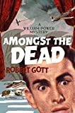 Amongst the Dead: A William Power mystery (A William Power Mystery series)