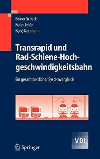 Transrapid und Rad-Schiene-Hochgeschwindigkeitsbahn: Ein gesamtheitlicher Systemvergleich (VDI-Buch) (German Edition)