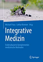 Integrative Medizin: Evidenzbasierte komplementärmedizinische Methoden (German Edition)
