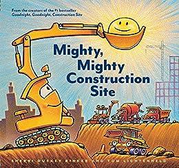 Mighty, Mighty Construction Site by [Sherri Duskey Rinker, Tom Lichtenheld]
