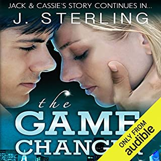 The Game Changer     A Novel (The Game Series, Book 2)              By:                                                                                                                                 J. Sterling                               Narrated by:                                                                                                                                 Dara Rosenberg                      Length: 8 hrs and 56 mins     181 ratings     Overall 4.4