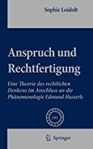Anspruch und Rechtfertigung: Eine Theorie des rechtlichen Denkens im Anschluss an die Phänomenologie Edmund Husserls (Phae...