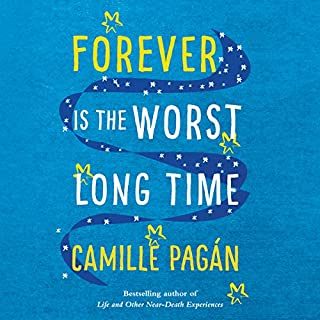 Forever Is the Worst Long Time     A Novel              By:                                                                                                                                 Camille Pagán                               Narrated by:                                                                                                                                 Timothy Andrés Pabon                      Length: 7 hrs and 40 mins     186 ratings     Overall 4.3