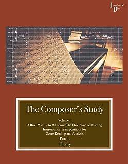 The Composer's Study Volume I. A Brief Manual to Mas
