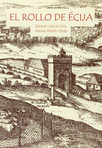 El rollo de Écija (Historia. Otras Publicaciones, Band 9)
