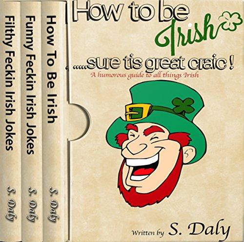 Irish 3 in 1 Bundle: How to Be Irish + Funny Feckin Irish Jokes + Filthy Feckin Irish Jokes