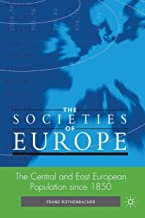 The Central and East European Population since 1850 (Societies of Europe Book 3)