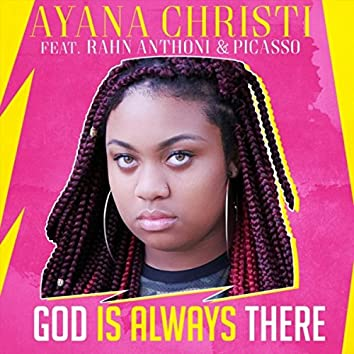 God Is Always There (feat. Rahn Anthoni & Picasso)