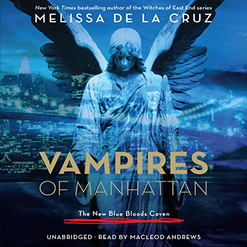Vampires of Manhattan     The New Blue Bloods Coven              De :                                                                                                                                 Melissa de la Cruz                               Lu par :                                                                                                                                 MacLeod Andrews                      Durée : 8 h et 13 min     Pas de notations     Global 0,0