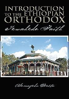 Introduction to the Ethiopian Orthodox: Tewahedo Faith